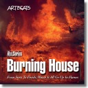 Artbeats Burning House