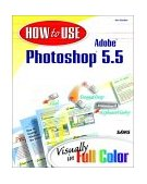 How To Use Adobe Photoshop 5.5, by Giordan