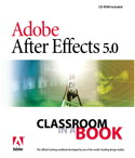 Adobe After Effects 5 Classroom in a Book, by Adob