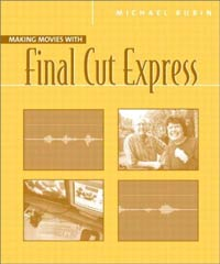Making Movies With Final Cut Express Book, by Mich