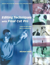 Editing Techniques with Final Cut Pro, by Michael