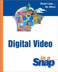 Digital Video in a Snap, by Dave Johnson